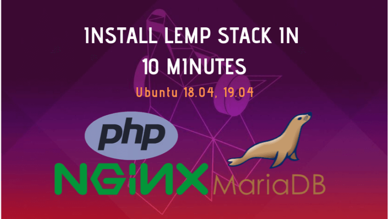 How to install LEMP (Linux, Nginx, MySQL, PHP) stack on Ubuntu | Debian in 10 minutes